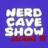 Nerd Cave Show: Jacked In