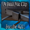 A Real Mic Clip for the Sennheiser 421!