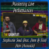 Mastering Live Performances ~ Stephanie Soul - Him (Acoustic) Featuring Here By Fate