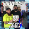 Star Craft Ghost & Couch Party ~ Nerd Cave Show 20200218