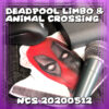 Deadpool Limbo & Animal Crossing ~ NCS 20200512