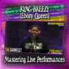 Kyng Breezy ( Ebony Queen ) ~ Mastering Live Performances