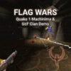 Flag Wars - Quake 1 Machinima & Clan Promo